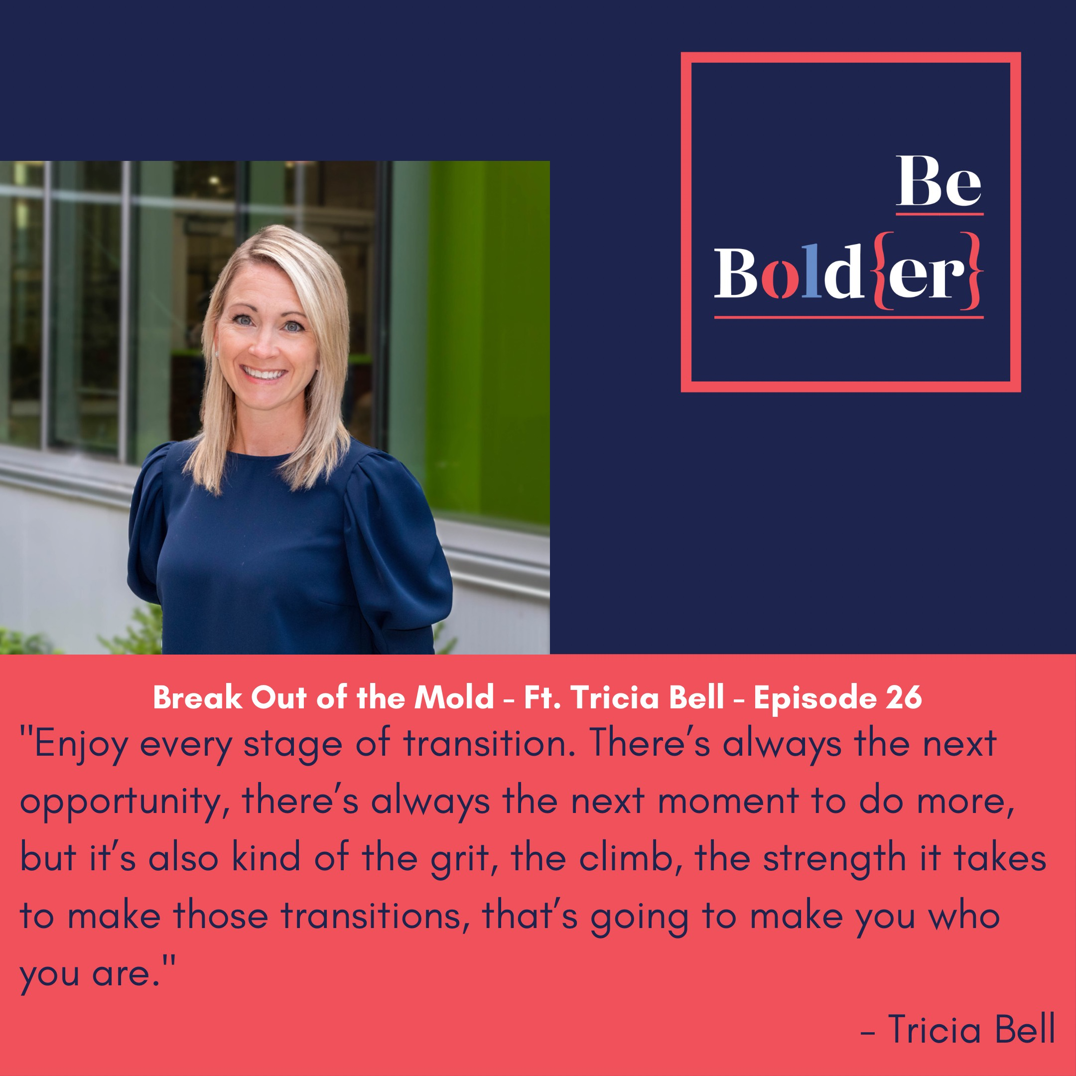 Break Out of the Mold – Ft. Trica Bell – Episode 26