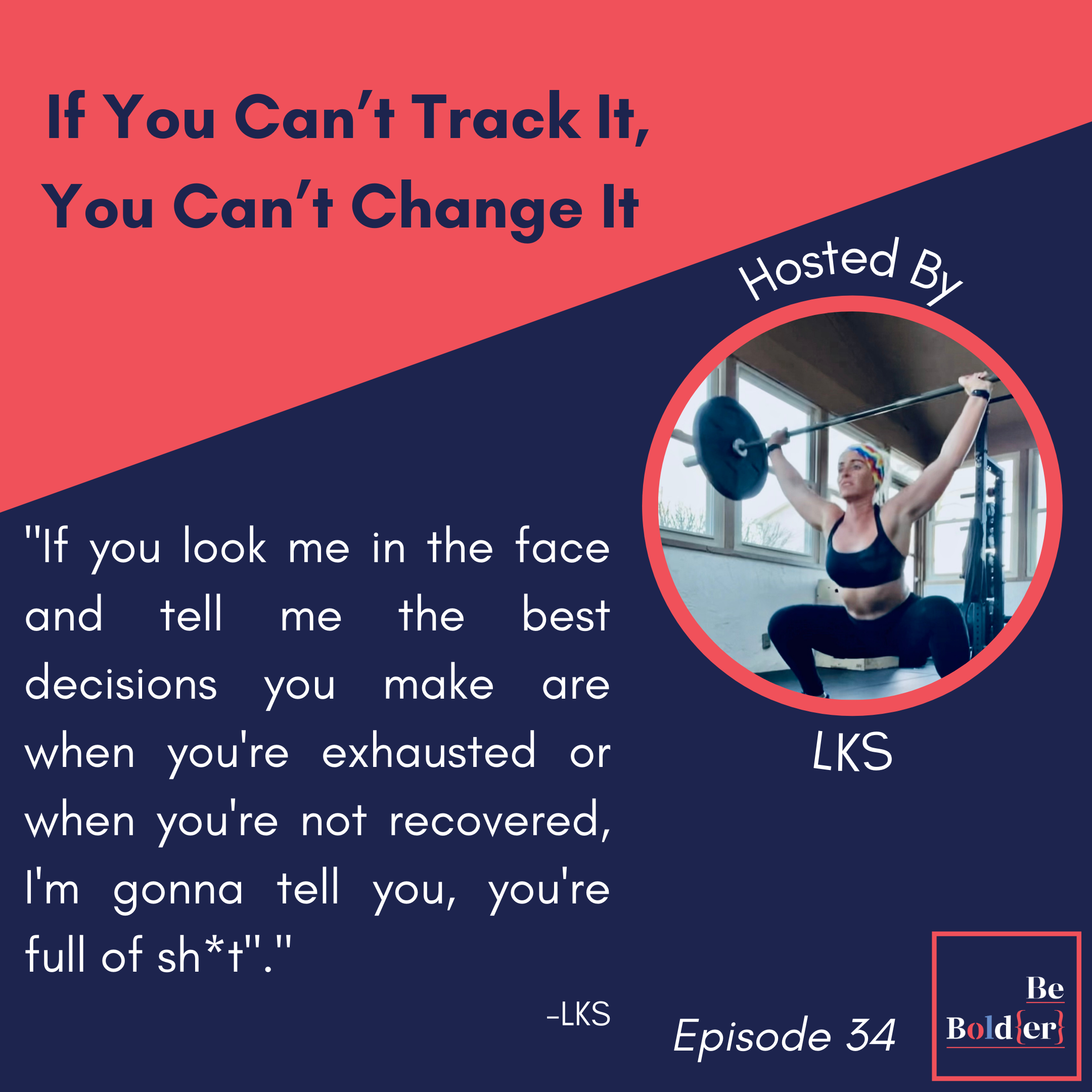If You Can't Track It, You Can't Change It – Episode 34