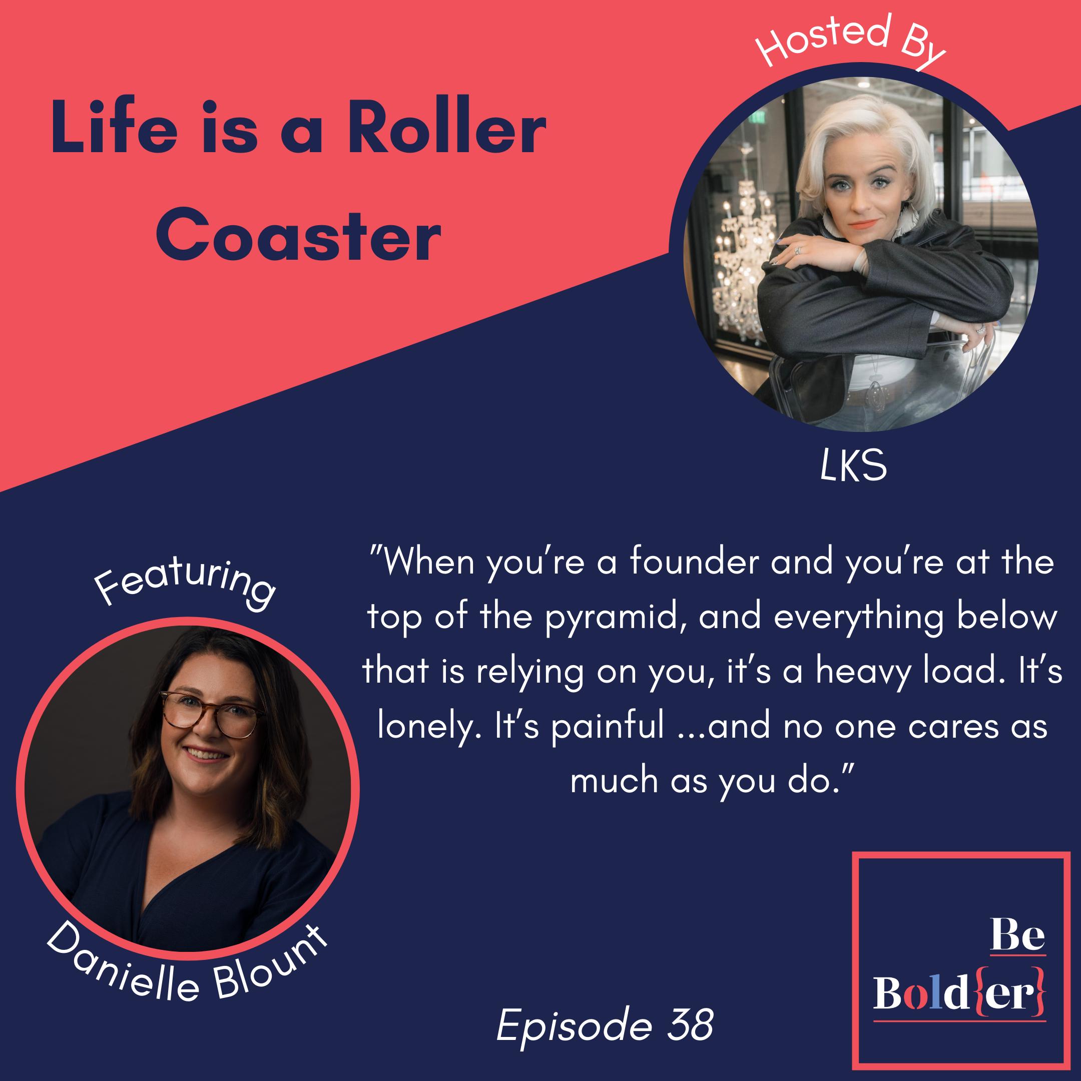 Life is a Roller Coast Feat. Danielle Blount – Episode 38